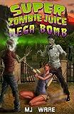 Free eBook - Super Zombie Juice Mega Bomb