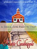Free eBook - A Bride for Pastor Dan