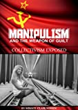 Free eBook - Manipulism and the Weapon of Guilt
