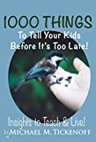 Free eBook - 1000 Things To Tell Your Kids Before It s Late