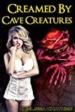Free eBook - Creamed by Cave Creatures