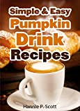 Free eBook - Simple and Easy Pumpkin Drink Recipes