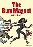 Free eBook - The Bum Magnet
