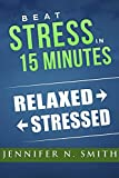 Free eBook - Beat Stress In 15 Minutes