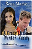 Free eBook - A Crazy Little Winter Vacay