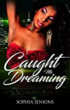 Free eBook - Caught Me Dreaming