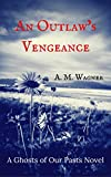 Free eBook - An Outlaws Vengeance