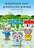Free eBook - Bubsimouse visits grandma and grandpa