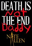Free eBook - Death is Not the End Daddy