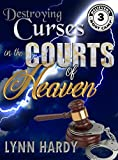 Free eBook - Destroying Curses in the Courts of Heaven