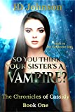 Free eBook - So You Think Your Sisters a Vampire