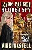 Free eBook - Laynie Portland Retired Spy