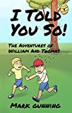 Free eBook - The Adventures of William and Thoma s