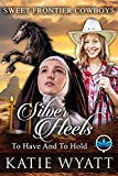 Free eBook - Silver Heels To Have And To Hold