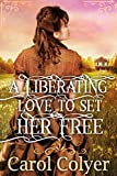 Free eBook - A Liberating Love to Set Her Free