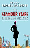 Free eBook - The Glamour Years of Flying as a Stewardess