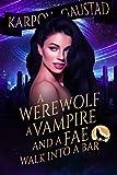 Free eBook - A Werewolf  A Vampire  and A Fae Walk Into A Bar
