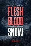 Free eBook - Flesh Blood and Snow