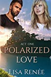 Free eBook - Polarized Love Act One