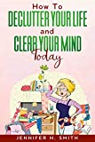 Free eBook - How To Declutter Your Life And Clear You Today