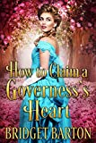Free eBook - How to Claim a Governess s Heart