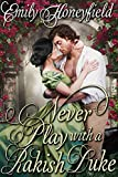 Free eBook - Never Play with a Rakish Duke