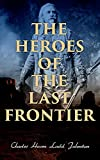 Free eBook - The Heroes of the Last Frontier
