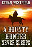 Free eBook - A Bounty Hunter Never Sleeps