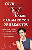 Free eBook - Your Value Can Make You Or Break You