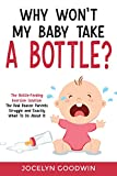 Free eBook - Why Won t My Baby Take A Bottle