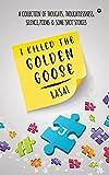 Free eBook - I Killed the Golden Goose