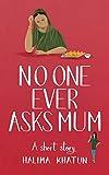 Free eBook - No One Ever Asks Mum