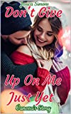 Free eBook - Dont Give Up On Me Just Yet