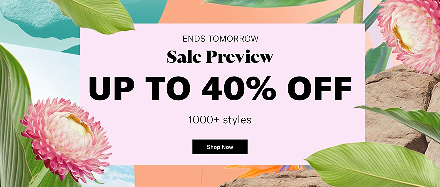 Shop Sale Preview, Up to 40% Off select styles