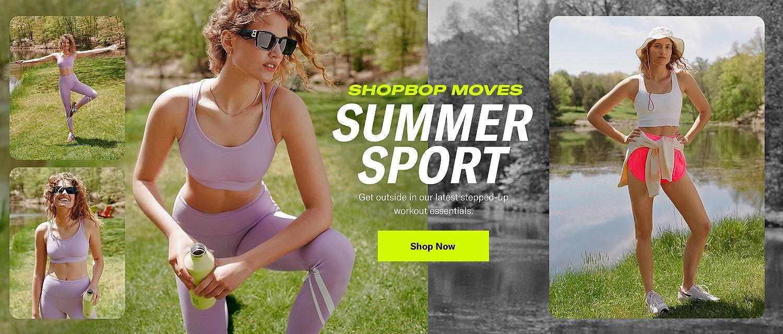 Shopbop Moves Summer Sport. Latest workout essentials.