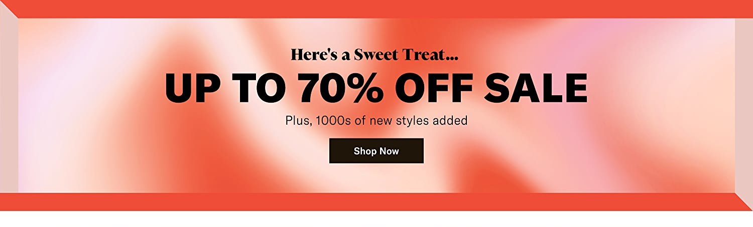 Up to 70% off sale. 1000s of new styles added.