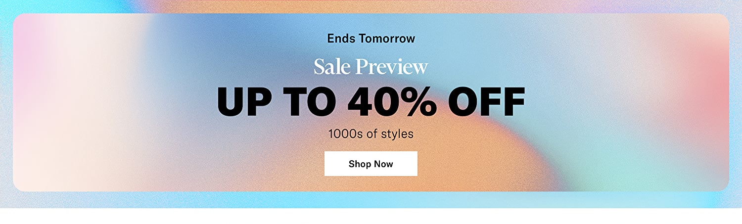 Up to 40% off sale on 1000s of styles