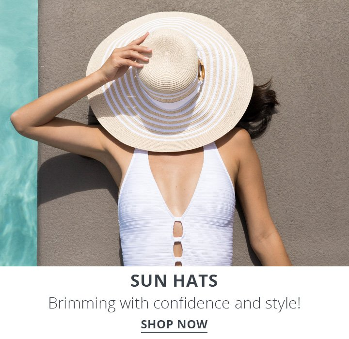 Sun Hats. Brimming with confidence and style! Shop Now.