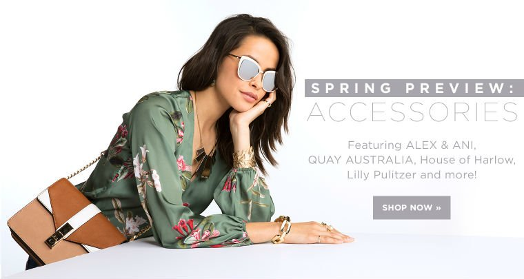 Hero-2-Spring Accessories-02-06-17. Spring Accessories Preview. Shop Alex and Ani, Quay, Lilly Pulitzer, and more.