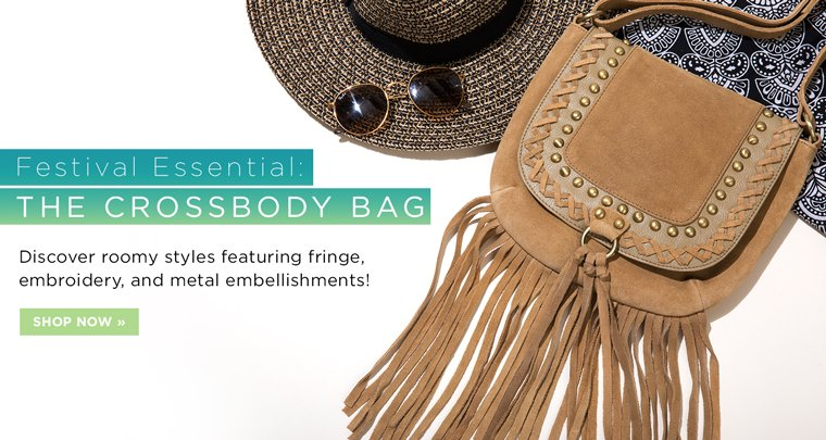 Festival Essential: The crossbody bag. Discovering roomy styles featuring fringe, embroidery, and metal embellishments.