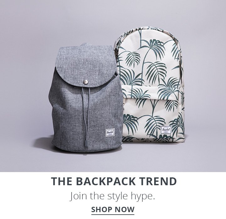 The backpack trend. Join the style hype. Shop Now.