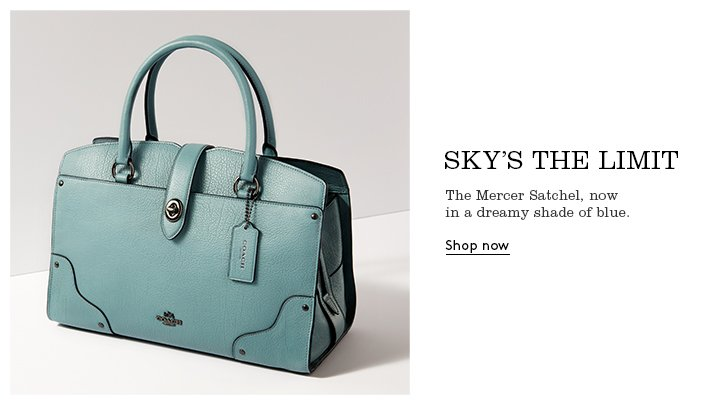 Sky's the limit. The Mercer Satchel, now in a dreamy shade of blue. Shop Now.