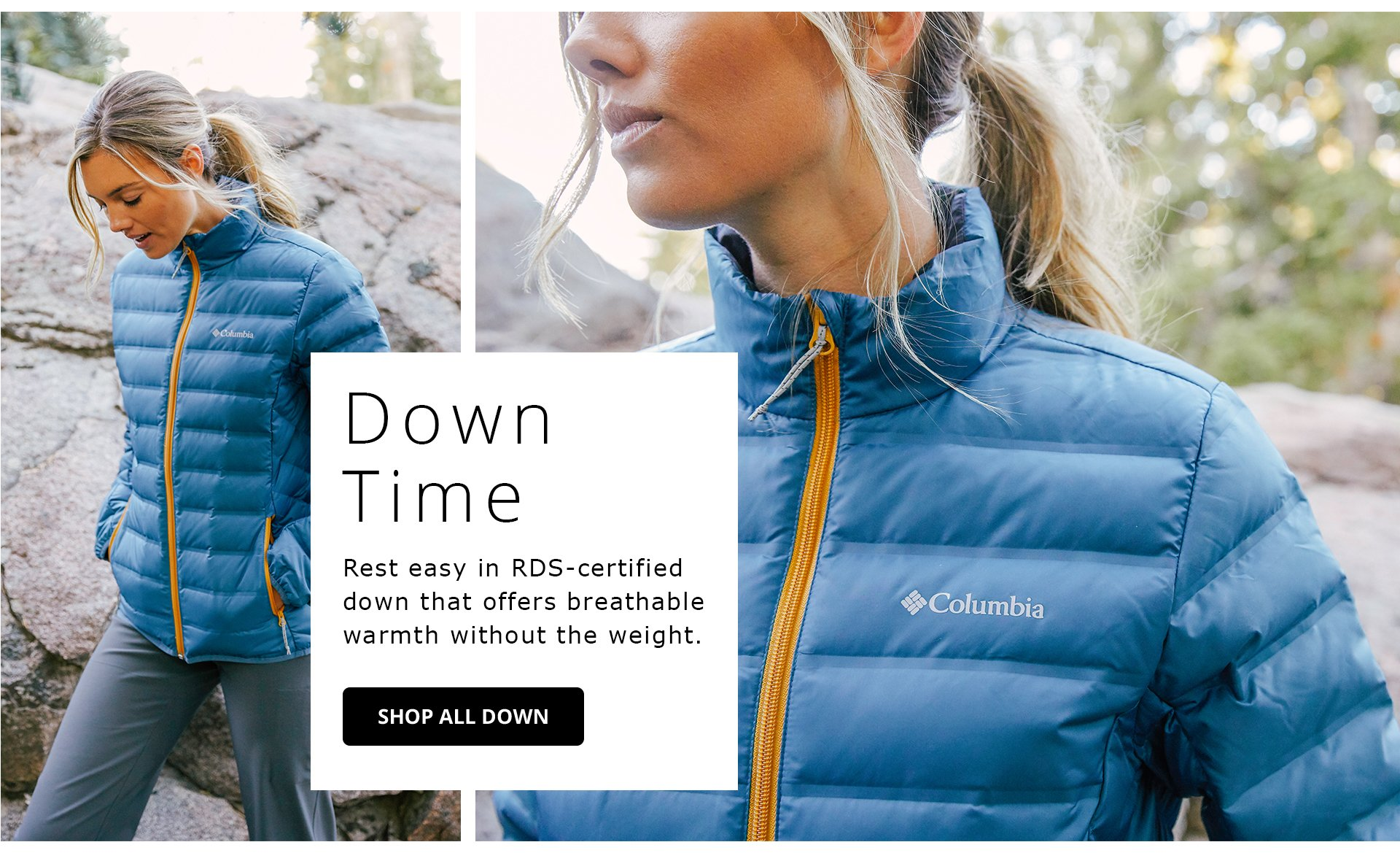 Down Time. Rest easy in RDS-certified down that offers breathable warmth without the weight. Shop All Down.