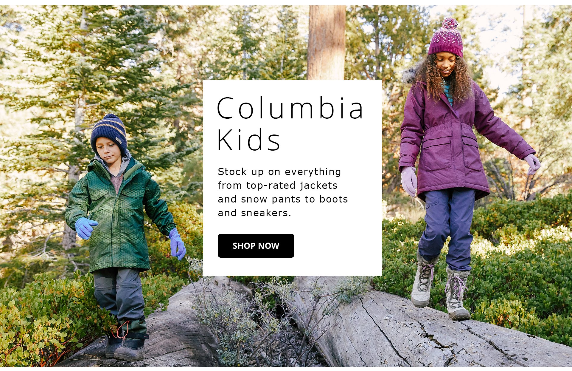 Columbia Kids. Stock up on everything from top rated jackets and snow pants to boots and sneakers. Shop Now.