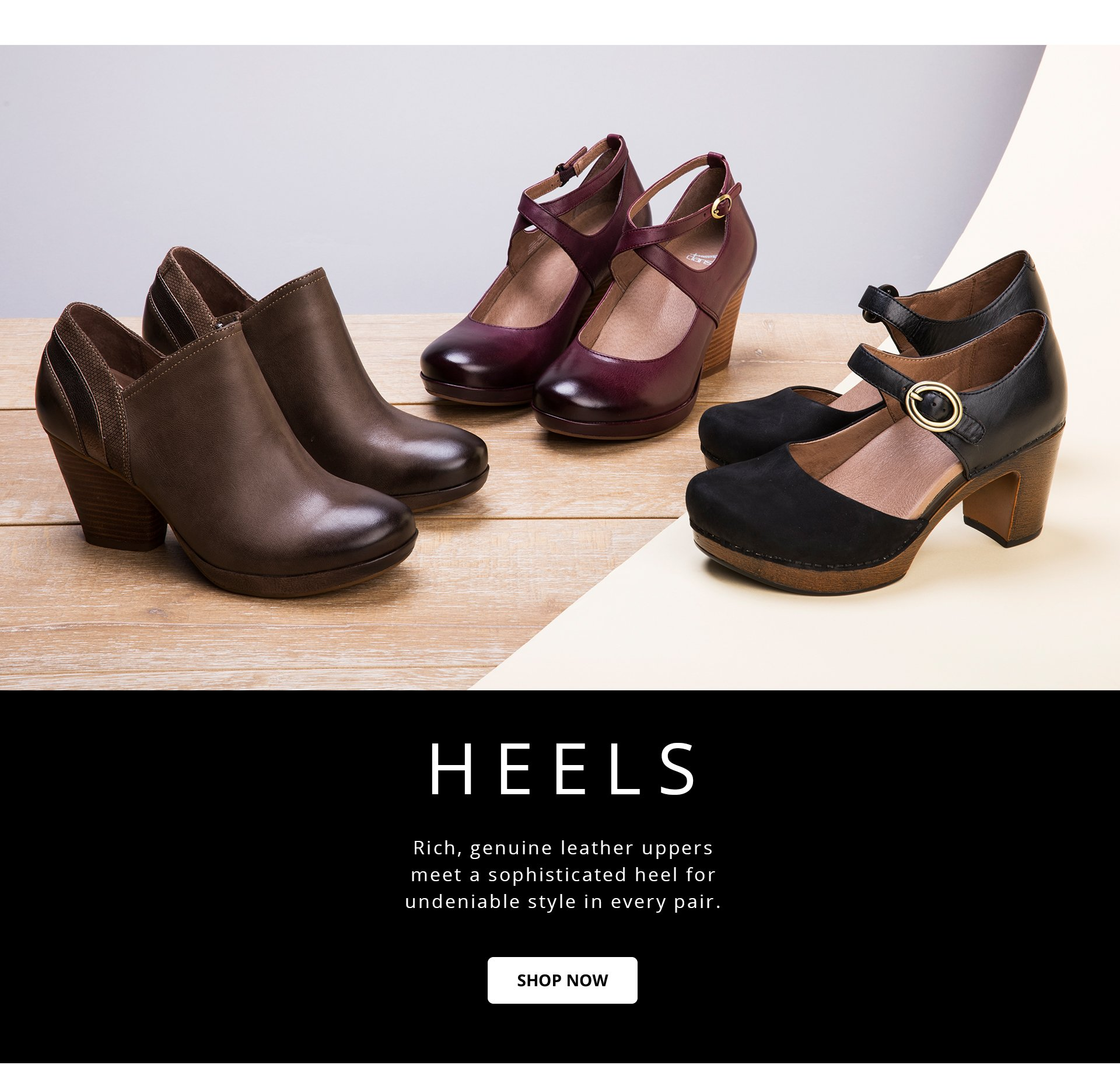 Heels: Rich, genuine leather uppers meet a sophisticated heel for undeniable style in every pair.