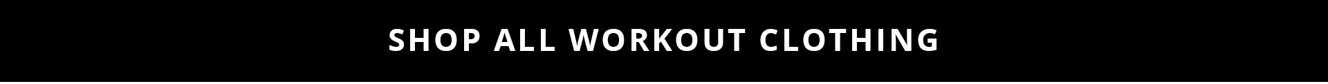 Shop All Workout Clothing