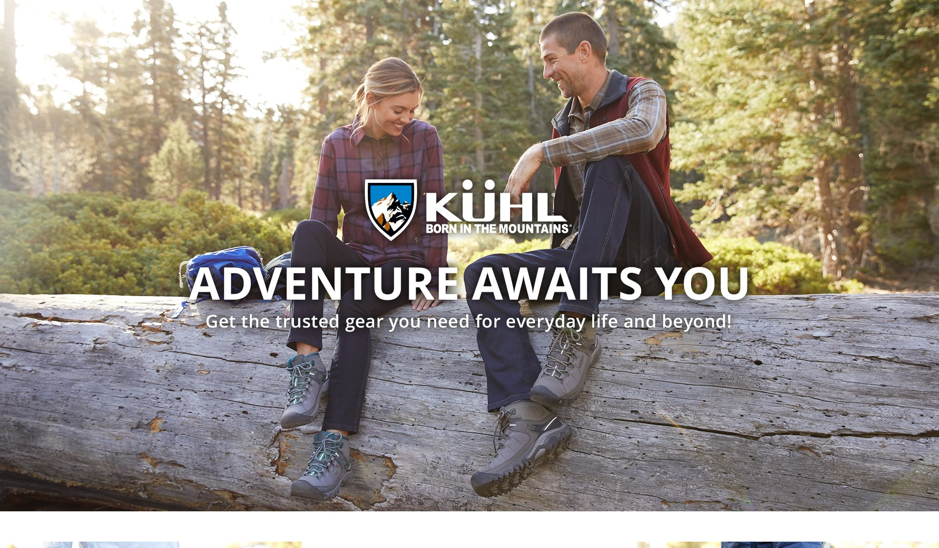 Kuhl Header. Adventure awaits you. Get the trusted gear you need for everyday life and beyond!