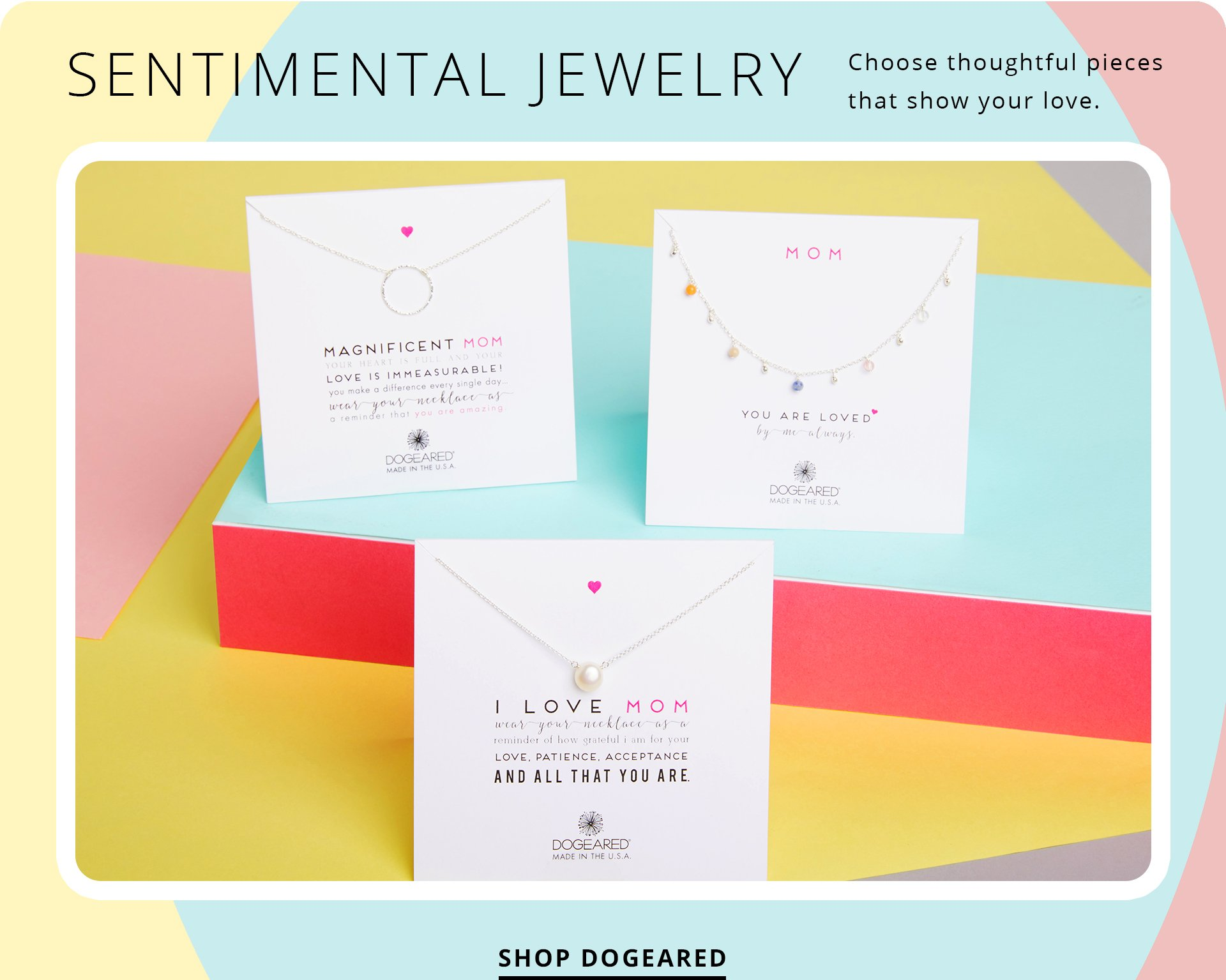 Sentimental Jewelry. Choose thoughtful pieces that show your love. Shop Dogeared.