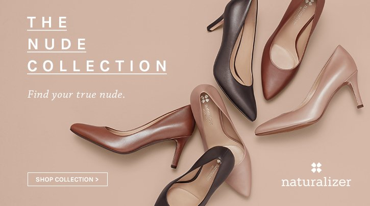 Naturalizer. The Nude Collection. Shop now.