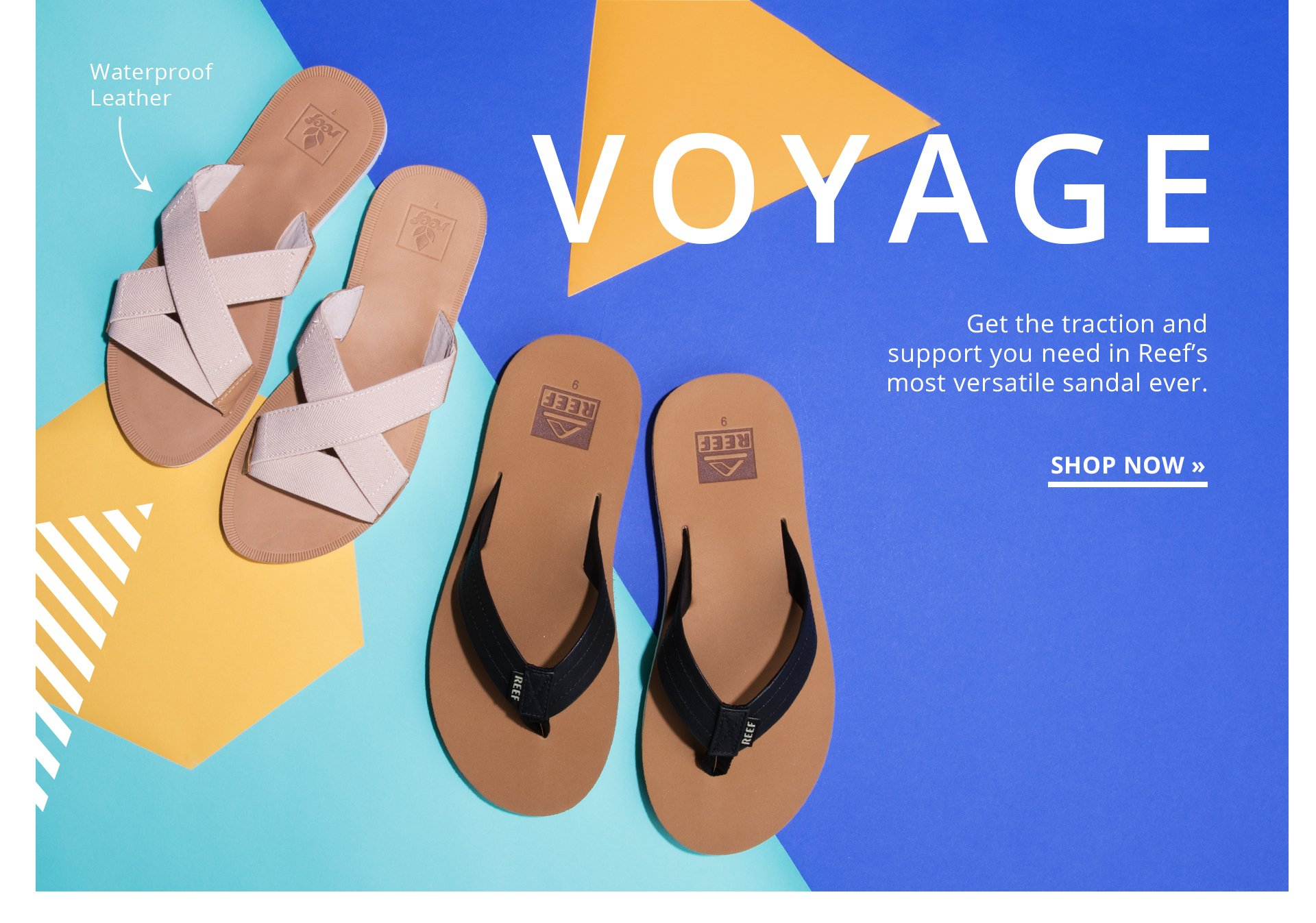 Voyage. Get the traction and support you need in Reef's most versatile sandal ever. Shop Now